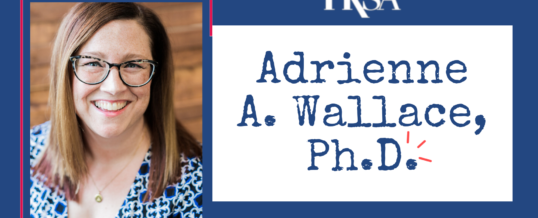 Board Member Spotlight: Adrienne A. Wallace, Ph.D.